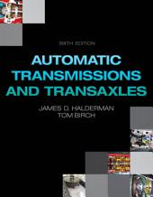 Automatic Transmissions and Transaxles: Edition 6