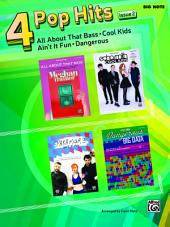 4 Pop Hits: Issue 2 for Big Note Piano: All About That Bass * Cool Kids * Ain't It Fun * Dangerous