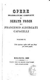 Opere drammatiche complete e scelte prose: Volume 6