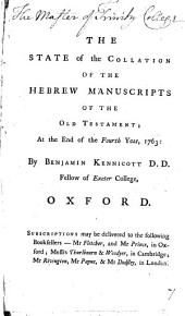 The State of the Collation of the Hebrew Manuscripts of the Old Testament;: At the End of the Fourth Year, 1763:
