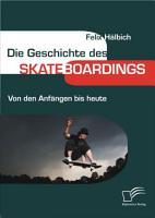 Die Geschichte des Skateboardings PDF