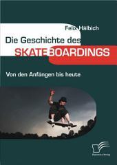 """Die Geschichte des Skateboardings: Von den Anf""""ngen bis heute"""
