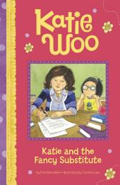 Katie Woo: Katie and the Fancy Substitute