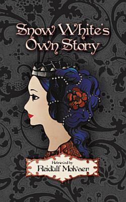 Snow White s Own Story PDF
