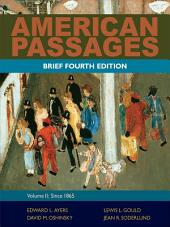 American Passages: A History of the United States, Volume 2: Since 1865, Brief: Edition 4