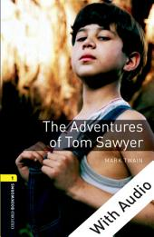 The Adventures of Tom Sawyer - With Audio Level 1 Oxford Bookworms Library: Edition 3