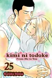 Kimi ni Todoke: From Me to You: Volume 25