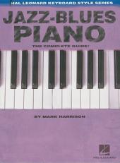 Jazz-Blues Piano: The Complete Guide Hal Leonard Keyboard Style Series