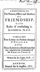 The Measures and Offices of Friendship; with rules for conducting it. ... The second edition