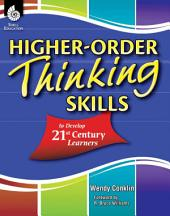 Higher-Order Thinking Skills to Develop 21st Century Learners