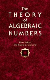 The Theory of Algebraic Numbers