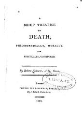 A Brief Treatise on Death, Philosophically, Morally, and Practically, Considered