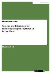 Sprache und Integration bei russischsprachigen Migranten in Deutschland