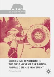 Mobilizing Traditions in the First Wave of the British Animal Defense Movement PDF