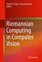 Riemannian Computing in Computer Vision PDF