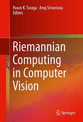 Riemannian Computing in Computer Vision
