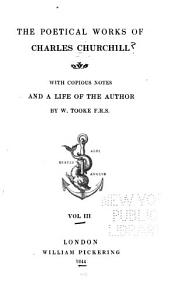 The Poetical Works of Charles Churchill  The ghost  bk  IV  The candidate  The farewell  The times  Independence  The journey  Fragment of a dedication  Lines written in Windsor Park  Index