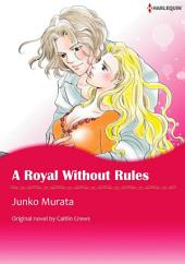 A ROYAL WITHOUT RULES: Harlequin Comics