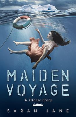 Maiden Voyage  A Titanic Story