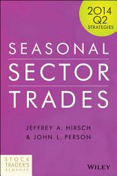 Seasonal Sector Trades: 2014 Q2 Strategies, Edition 2