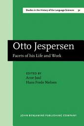 Otto Jespersen: Facets of his Life and Work