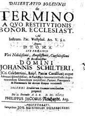 Dissertatio solennis de termino a quo restitutionis bonor. ecclesiast., ad instrum. pac. Westphal. art. V. §. 2