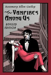 Vampires Among Us: Revised edition