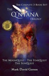 The Q'ntana Trilogy Box Set: The MoonQuest, The StarQuest, The SunQuest