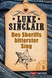 Des Sheriffs bitterster Sieg: Luke Sinclair Western