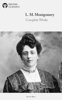 Delphi Complete Works of L  M  Montgomery  Illustrated  PDF