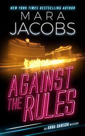 Against The Rules (Anna Dawson Book 3): Anna Dawson Mystery Series