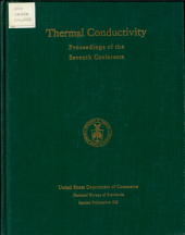 Thermal Conductivity: Proceedings of the Seventh Conference Held at the National Bureau of Standards, Gaithersburg, Maryland, November 13-16, 1967
