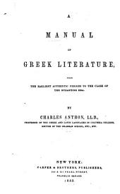 A Manual of Greek Literature: From the Earliest Authentic Periods to the Close of the Byzantine Era