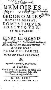 Memoires Ou Oeconomies Royales D'Estat, Domestiques, Politiques Et Militaires De Henry Le Grand: Volume1,Numéro2