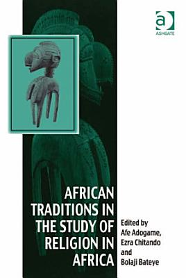 African Traditions in the Study of Religion in Africa PDF