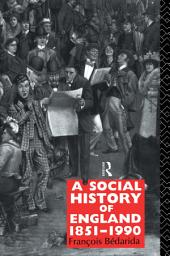 A Social History of England 1851-1990: Edition 2