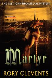 Martyr: The First John Shakespeare Mystery