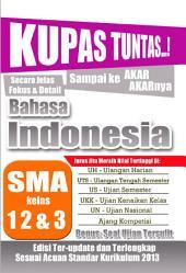 Kupas Tuntas Secara Jelas Sampai Akar-akarnya Bahasa Indonesia SMA Kelas 1, 2 dan 3: Edisi Ter-Update Dan Terlengkap