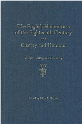The English Humourists of the Eighteenth Century and Charity and Humour