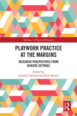 Playwork Practice at the Margins