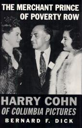 The Merchant Prince of Poverty Row: Harry Cohn of Columbia Pictures