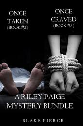 Riley Paige Mystery Bundle: Once Taken (#2) and Once Craved (#3)