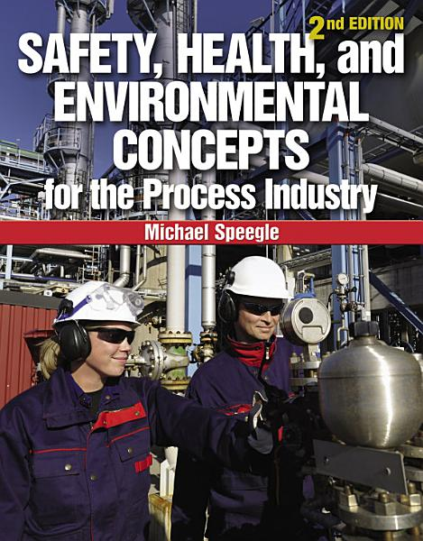 Safety Health And Environmental Concepts For The Process Industry