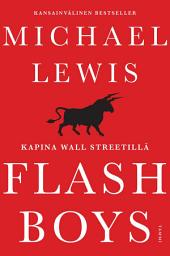 Flash Boys - Kapina Wall Streetilla