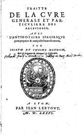 Traitte de la cure generale et particuliere des arcbusades, auec l'antidotaire spagirique pour preparer & composer les medicamens, par Ioseph Du Chesne ..