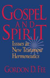 Gospel and Spirit: Issues in New Testament Hermeneutics