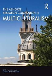 The Ashgate Research Companion to Multiculturalism