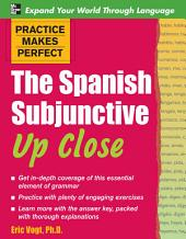 Practice Makes Perfect: The Spanish Subjunctive Up Close