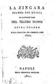 La Zingara: Dramma per musica da rappresentarsi nel Teatro Nuovo sopra Toledo ... del corrente anno 1812