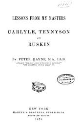 Lessons from My Masters, Carlyle, Tennyson and Ruskin